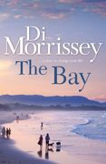 The Bay   One of the first books I read of Di Morrissey and now I am hooked.