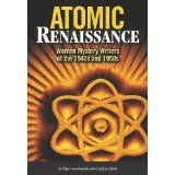 Atomic Renaissance: American Women Mystery Writers of the 1940s and 1950s (Kindle Edition)By Jeffrey Marks