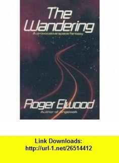 The Wandering (9780800753481) Roger Elwood , ISBN-10: 0800753488  , ISBN-13: 978-0800753481 ,  , tutorials , pdf , ebook , torrent , downloads , rapidshare , filesonic , hotfile , megaupload , fileserve
