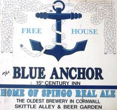 CORNWALL'S OLDEST BREWERY | The Blue Anchor Inn at Helston in Cornwall, producer of Spingo Real Ale     ✫ღ⊰n
