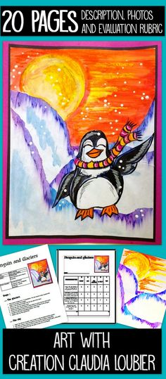 Art projet about winter and penguin. For grade 2 and up. The students learn how to draw a penguin and create magical glacier .Pastel oil, tempera block paint. Evaluation rubric included