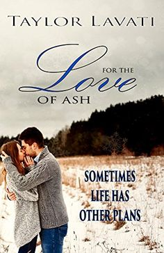 For The Love of Ash - Kindle edition by Taylor Lavati. Literature & Fiction Kindle eBooks @ Amazon.com.