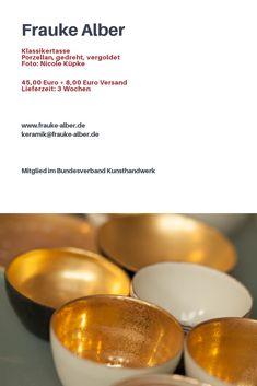 Ein kleines Stück Luxus in den Alltag holen, das kann man mit diesen handgefertigten, vergoldeten Porzellantassen aus der Keramikwerkstatt von Frauke Alber. www.frauke-alber.de Studio, Arts And Crafts, Luxury, Handmade, Studios