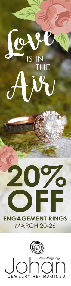 Spring is here and we're celebrating all week with an Engagement Ring Sale! Save 20% on unique engagement rings March 20-26, 2017