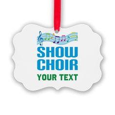 Personalized Show Choir Ornament on CafePress.com