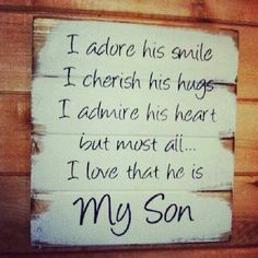 Kids Discover Mother Son Quotes And Sayings Just In Case Just For You Great Quotes Inspirational Quotes Super Quotes Awesome Quotes Motivational Quotes I Love My Son Mothers Love For Her Son Great Quotes, Inspirational Quotes, Super Quotes, Awesome Quotes, Motivational Quotes, I Love My Son, Proud Of My Son, Painted Wood Signs, Hand Painted
