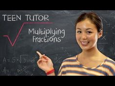 Multiplying, Adding and Dividing Fractions - Teen Tutor with ModernMom