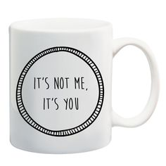 IT'S NOT ME, IT'S YOU #mug #tea #coffee #misery #grunge #deathbeforedecaf #blackheart #illustration #shopsmall #giveaway #alternative #competition #mugs #design #win #coffeemug #christmas #stockingfiller
