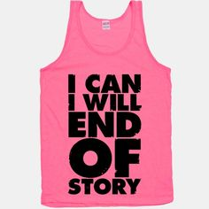 I Can, I Will, End Of Story $27