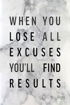 Daily Fitness Motivation: You'll gain results when you stop making excuses. #FitnessInspiration
