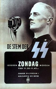"German WWII poster (in Dutch, for the Dutch) ""The voice of the SS. Every Sunday morning."" /White Berserker 卐 Ww2 Posters, Political Posters, Safety Posters, Nazi Propaganda, Poster Pictures, Luftwaffe, Illustrations And Posters, Cartoon Styles, World War Two"