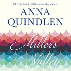 Miller's Valley by Anna Quindlen makes our list of 16 books to read for fans of Kristin Hannah. Book Club Books, The Book, Books To Read, My Books, Book Clubs, Book Nerd, Anna Quindlen, New York Times, Ny Times