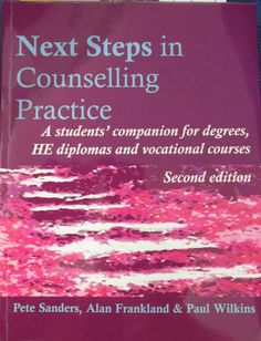 Next step in counselling practice: a students' companion for degrees, HE diplomas and vocational courses (2009)