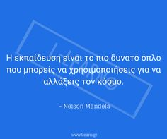 Teaching quote 19.  #quote #απόφθεγμα #εκπαίδευση #Μαντέλα Alphabet Activities, Nelson Mandela, Maya Angelou, Learning, Education, Teaching