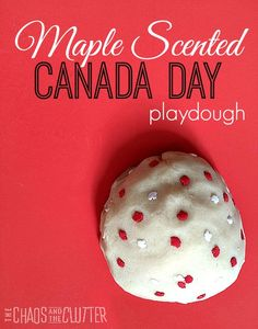 Maple Scented Canada Day Playdough Maple Scented playdough perfect for Canada Day Canada Day Party, Canada Day 150, Canada Trip, Summer Crafts For Toddlers, Toddler Crafts, Summer Activities, Preschool Crafts, Kids Crafts, Preschool Ideas