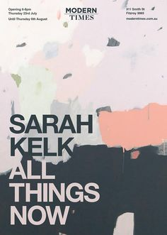 """""""All Things Now"""" by artist Sarah Kelk // showing at Modern Times, Melbourne, Australia // as featured on Studio Home - creative talent from the lands down under"""