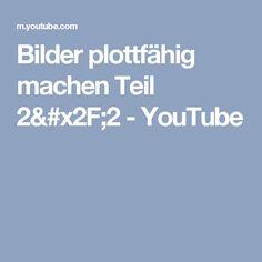 Bilder plottfähig machen Teil 2/2 - YouTube