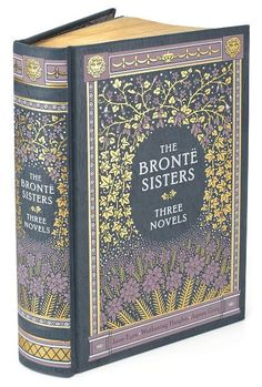 Jane Eyre, by Charlotte Brontë. Wuthering Heights, by Emily Brontë and Agnes Grey, by Anne Brontë.