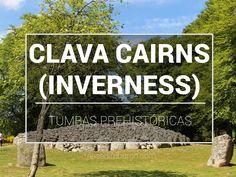 Visitar los Clava Cairns, cámaras funerarias prehistóricas muy cerca de Inverness