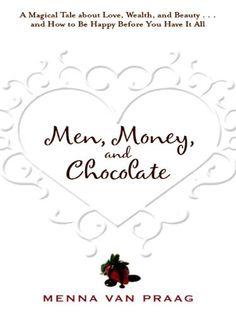 Men, Money, and Chocolate by Menna Van Praag, http://www.amazon.com/dp/B003X4LEK0/ref=cm_sw_r_pi_dp_JA0wsb0WNGA6T