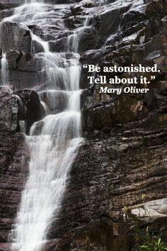 """""""Be astonished.  Tell about it.""""  Poet Mary Oliver – Image of lovely Silverband Falls in Grampians National Park, Australia, by F. McGinn -- More  WONDER AND WANDERLUST QUOTES at http://www.examiner.com/article/memorable-travel-quotes-on-wanderlust"""