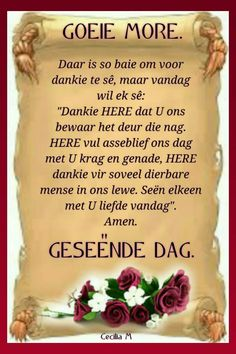 Good Morning Inspirational Quotes, Good Morning Quotes, Lekker Dag, Evening Greetings, Afrikaanse Quotes, Meet U, Goeie Nag, Goeie More, Snack Recipes