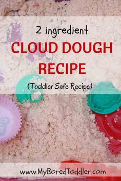 Start Out Your Very Own Sewing Company Cloud Dough Recipe For Toddlers - My Bored Toddler - A Taste Safe Toddler Clour Dough Recipe That's Pefect For Sensory Play For Toddlers Sensory Activities Toddlers, Sensory Bins, Craft Activities For Kids, Sensory Play, Infant Activities, Crafts For Kids, Summer Activities, Indoor Activities, Family Activities