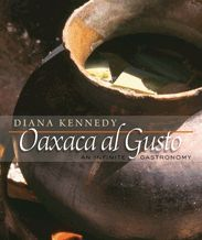Oaxaca al Gusto: An Infinite Gastronomy (The William and Bettye Nowlin Series in Art, History, and Culture of the Western Hemisphere) by Diana Kennedy Mexican Cookbook, Mexican Cooking, Mexican Dishes, Hard To Find Books, James Beard Foundation, Book Corners, Classic Books, So Little Time, Wine Recipes