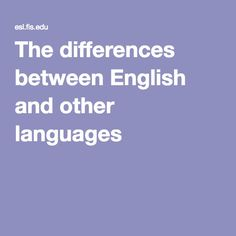 The differences between English and other languages