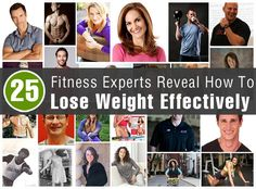 25 Fitness Experts Reveal Their Secrets On How To Lose Weight Effectively. A variety of great tips.