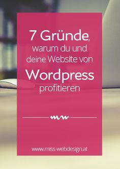 7 Gründe, warum du und deine Website von WordPress profitieren | miss-webdesign.at