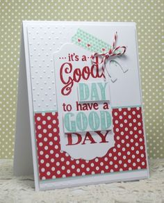 it's a good day... by rosigrld - Cards and Paper Crafts at Splitcoaststampers