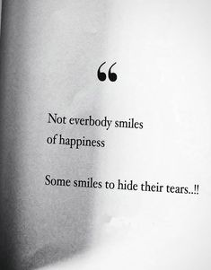 not everybody smiles of happiness best smile quotes stylezco Tired Quotes, Mood Quotes, Positive Quotes, Motivational Quotes, Inspirational Quotes, Not Happy Quotes, Save Me Quotes, Feeling Happy Quotes, Best Smile Quotes