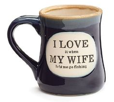 """I Love My Wife"" Porcelain 18 oz Fishing Coffee Mug Fun Gift"