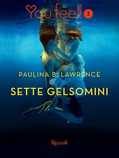 Romance and Fantasy for Cosmopolitan Girls: SETTE GELSOMINI di Paulina B. Lawrence