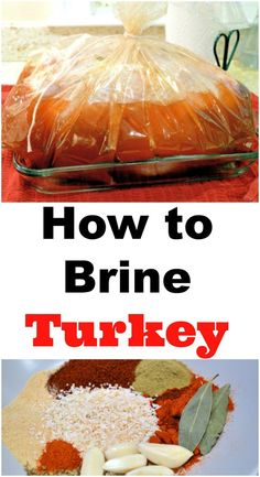 How to Brine a Turkey- a step-by-step guide for bringing turkey and a recipe for Thanksgiving Turkey.