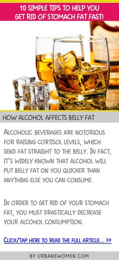 10 simple tips to help you get rid of stomach fat fast - How alcohol affects belly fat