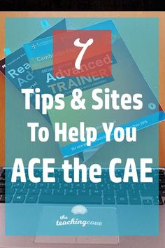 Need to ace the CAE? Want English teaching tips, tips for the CAE or websites to study for the CAE? Click the pin to read today's post on my top 7 tips to prepare for the CAE (Cambridge Advanced Exam). Join The Teaching Cove at https://www.teachingcove.com for free teaching printables, organizational hacks and motivational posters, too!