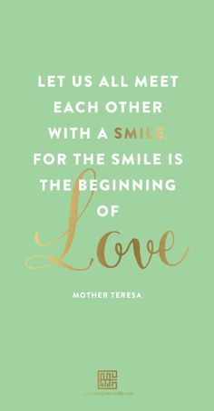 Madre Teresa The Basket of Inspirations Smile Quotes, Words Quotes, Wise Words, Sayings, Attitude Quotes, Quotes Quotes, Qoutes, Great Quotes, Quotes To Live By