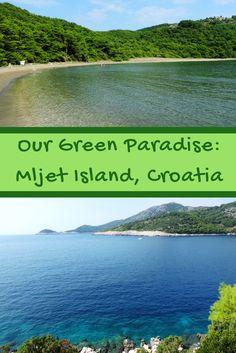 Our Green Paradise: Mljet Island, Croatia