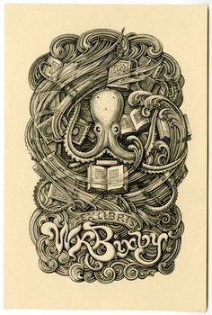 Bookplate of W. K. Bixby by E. D. French, 1906. Ex Libris, Octopus Illustration, Old Books, Antique Books, Books To Read, Paper Bookmarks, Octopus Tattoos, Wood Engraving, Title Page