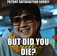 What nurses think about Patient Satisfaction Surveys. - Nursing Meme - What nurses think about Patient Satisfaction Surveys. The post What nurses think about Patient Satisfaction Surveys. appeared first on Gag Dad. Medical Humor, Nurse Humor, Paramedic Humor, Radiology Humor, Pharmacy Humor, Dental Humor, Medical Assistant, But Did You Die, Just For You