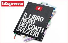 SwissLeaks, il libro nero dei conti svizzeri  Ecco chi sono gli italiani della lista Falciani