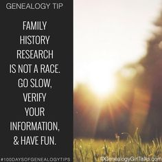 GENEALOGY TIP: Family History research is not a race. Go slow, verify your information, and have fun! . . #genealogy #GenealogyGirlTalks #FamilyHistory #FamilyTree #ancestor #ancestry #family #GenealogyTip #GenealogyTips #familyhistorytip #genealogyadvice #familyhistorian #100daysofgenealogytips #100genealogytips #QuickGenealogyTip