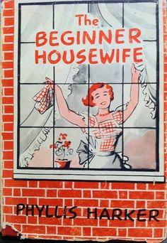 Vintage Lifestyle The Beginner Housewife by Phyllis Harker, 1956 Check out the sample schedule of how a new housewife might fit all of the day's chores into her schedule (not for the faint of heart). Vintage Cookbooks, Vintage Books, Vintage Ads, Vintage Wife, Vintage Library, Vintage Romance, Vintage Stuff, Vintage Signs, Vintage Advertisements