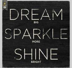 dream, sparkle, shine, repeat...
