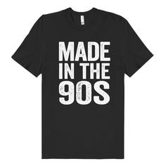 made in the 90s t shirt – Shirtoopia