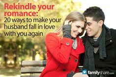 Rekindle your romance: 20 ways to make your husband fall in love with you again