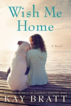 Wish Me Home by Kay Bratt - Lake Union Publishing New Books, Good Books, Books To Read, Literary Heroes, Lake Union, Love Book, So Little Time, Bestselling Author, Audio Books