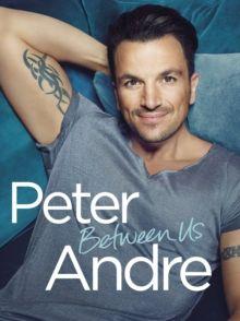 Peter Andre - Between Us, Hardback